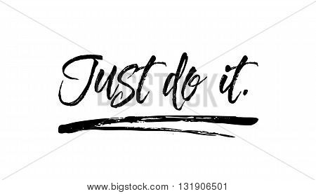 Just do it. Beautiful greeting card poster scratched calligraphy black text Word. Hand drawn design elements. Handwritten modern brush lettering on a white background isolated. T-shirt print