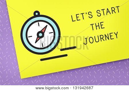 Let's Start The Journey Destination Concept