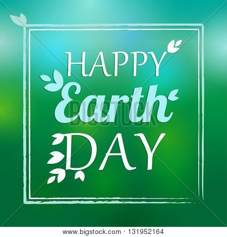 Happy earth day lettering card, poster for Earth Day vector illustration with text and leaves. Happy Earth Day sky