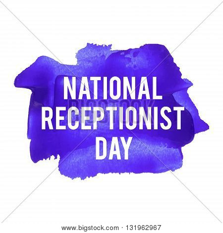 National Receptionist Day. Holiday celebration card poster logo letteringwords text written on violet blue painted background vector illustration