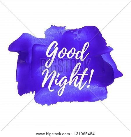 Good Night Card, Poster, Logo, Illustration, Lettering, Words, Text Written On Violet Blue Painted H