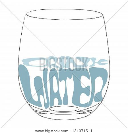 Healthy lifestyle. Graphic glass of water logo. typography. Isolated illustration Drink water. Isolated illustration, vector.