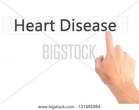 Heart Disease - Hand Pressing A Button On Blurred Background Concept On Visual Screen.