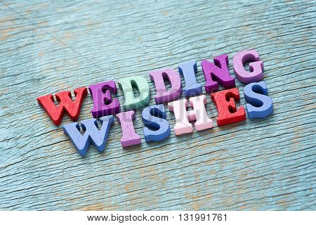 Wedding Wishes Phrase On Vintage Wooden Background