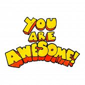 you are awesome freehand textured cartoon sign poster