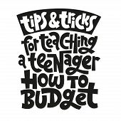 Tops And Tricks For Teaching A Teenager How To Budget - Unique Vector Lettering, Hand-written Phrase poster
