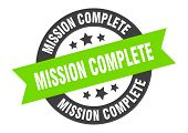 Mission Complete Sign. Mission Complete Black-green Round Ribbon Sticker poster