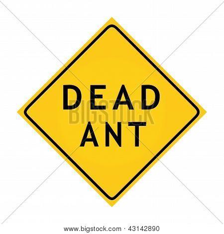 "Fun Road Sign - ""Dead Ant"""
