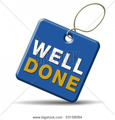 Well done and excellent job or successful work. Congratulations with your success, icon or sign.