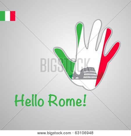 Template - hello Rome. Background-hand with the flag of Italy and Rome  major attractions - Colosseum. Vector