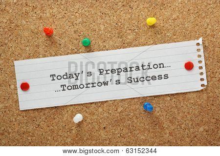 Preparation Today Success Tomorrow