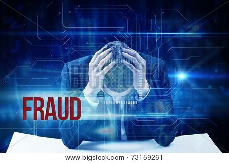 The word fraud and businessman with head in hands against blue technology interface with circuit board
