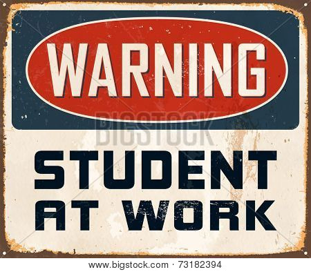 Vintage Metal Sign - Warning Student At Work - Vector EPS10. Grunge effects can be easily removed for a cleaner look.