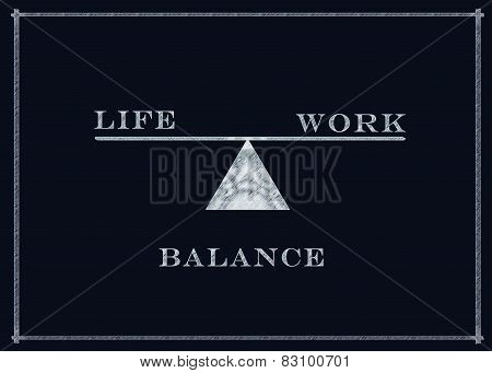 Work And Life Balance Concept On A Blackboard
