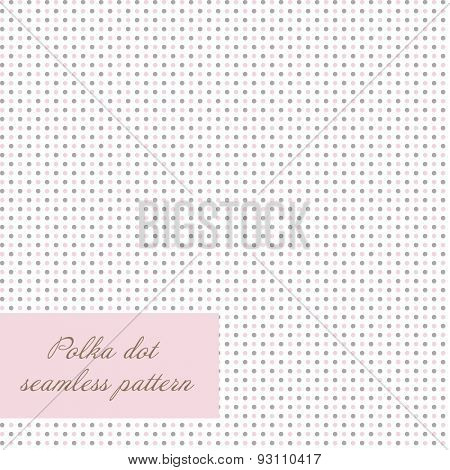 Seamless polka dot background. Simple vector background with pink and grey dots. Cute artistic design for invitation, wedding or greeting cards and scrapbooking elements.