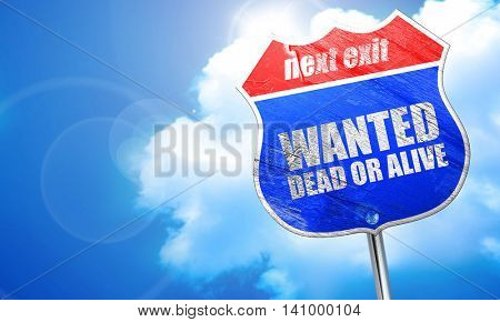 wanted dead or alive, 3D rendering, blue street sign