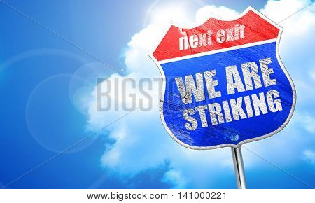 we are striking, 3D rendering, blue street sign
