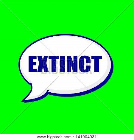 EXTINCT blue wording on Speech bubbles Background Green