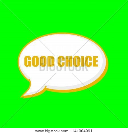 good choice orange wording on Speech bubbles Background Green
