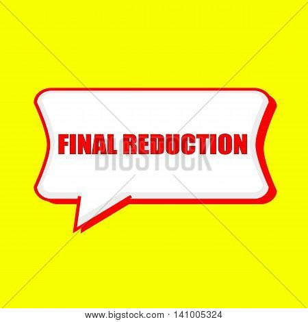 final reduction red wording on Speech bubbles Background Yellow