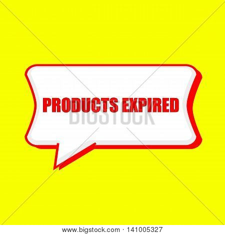 products expired red wording on Speech bubbles Background Yellow