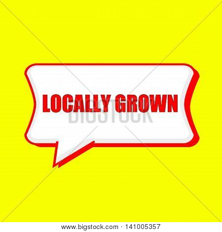 locally grown red wording on Speech bubbles Background Yellow