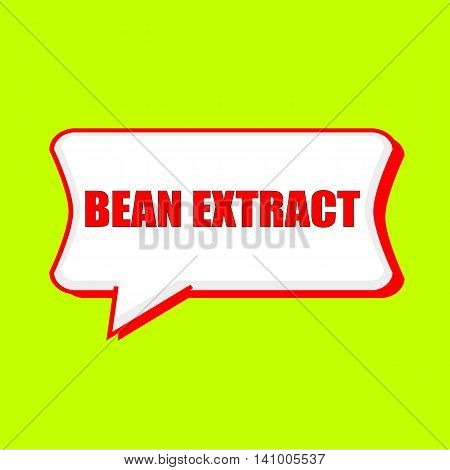 bean extract red wording on Speech bubbles Background Yellow lemon