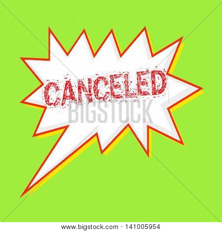 Canceled red wording on Speech bubbles Background Green-yellow