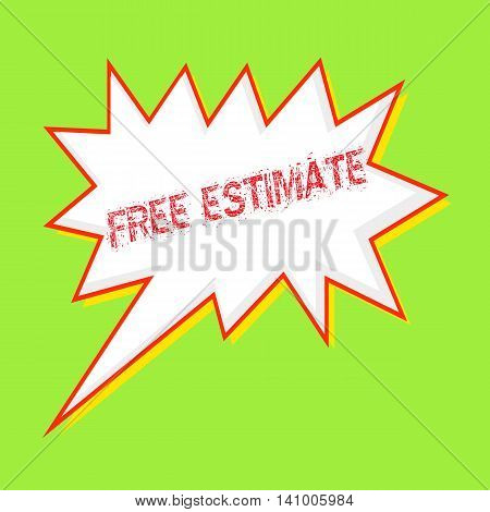FREE ESTIMATE red wording on Speech bubbles Background Green-yellow