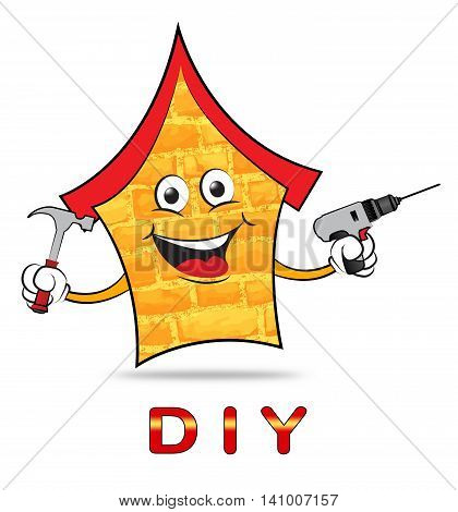Diy House Means Do It Yourself And Building