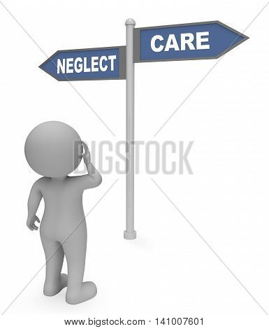 Neglect Care Sign Shows Looking After And Careful 3D Rendering