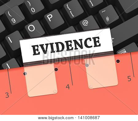 Evidence File Means Forensic Facts And Folders 3D Rendering