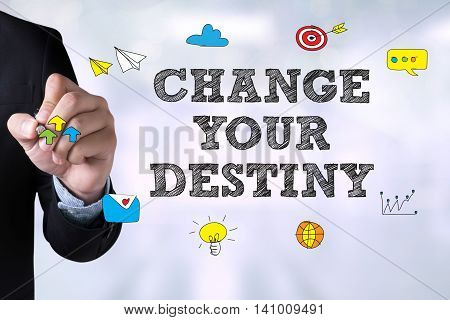 Change Your Destiny