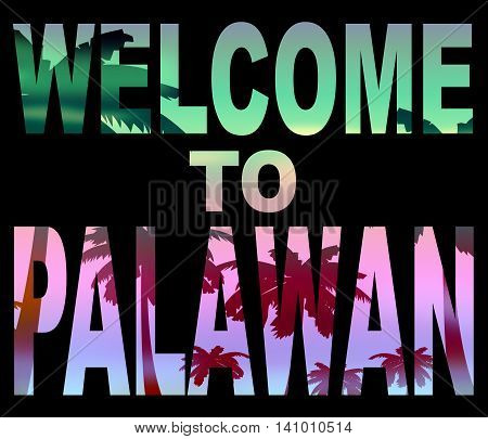 Welcome To Palawan Indicates Holidays Arrival And Philippines