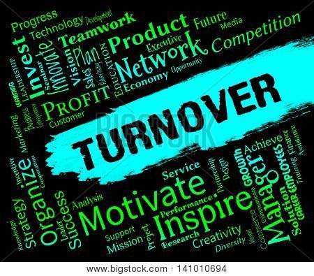 Turnover Words Indicates Gross Sales And Incomes