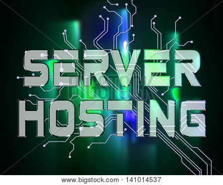 Server Hosting Means Computer Servers And Connectivity