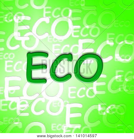 Eco Words Shows Earth Day And Ecological