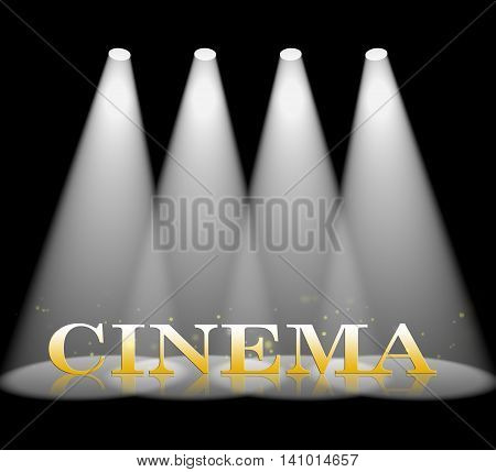 Cinema Spotlight Represents Motion Picture And Film