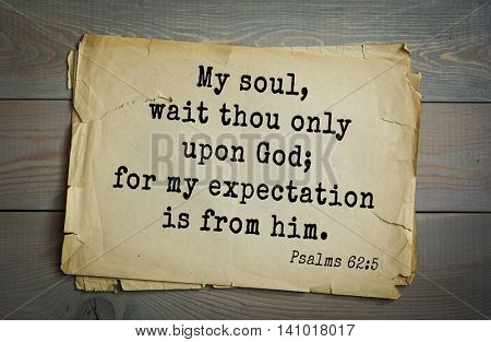Top 500 Bible verses. My soul, wait thou only upon God; for my expectation is from him.