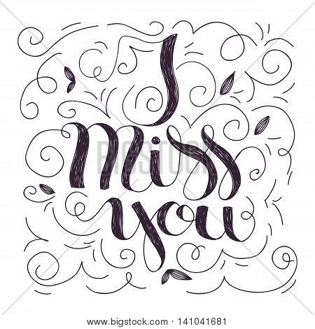 Hand drawn lettering design of I miss you