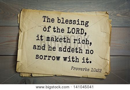 Top 500 Bible verses. The blessing of the LORD, it maketh rich, and he addeth no sorrow with it.