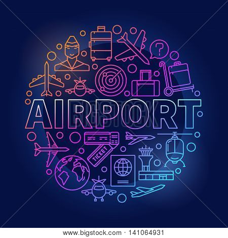 Airport colorful round illustration. Vector linear air travel symbol made with icons and word airport in center