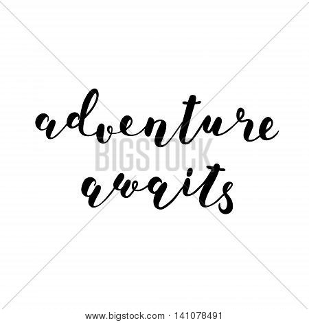 Adventure awaits. Brush hand lettering. Inspiring quote. Motivating modern calligraphy. Can be used for photo overlays, posters, clothes, cards and more.