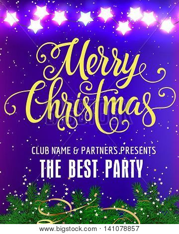 Merry Christmas lettering. Christmas party design template with fir sprigs, fairy lights and confetti. Handwritten text. Holiday concept. Can be used for posters, banners, leaflets