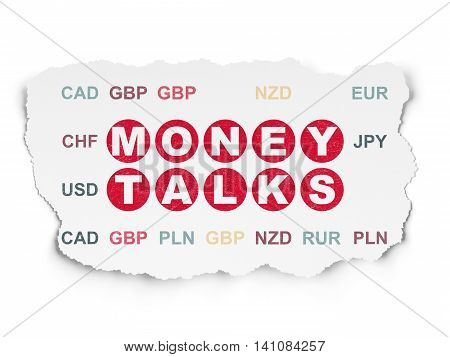 Business concept: Painted red text Money Talks on Torn Paper background with  Currency