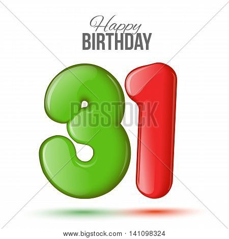 Number thirty one, 31 greeting card, 3d number thirty one. The volume figure 31 years. Positive, colorful, figure. illustration. Inflatable green, red. Sample card. celebrating birthday.
