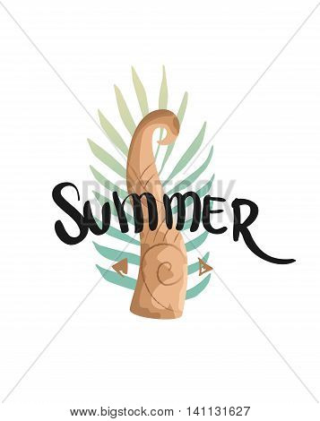 Bright summer illustration. The inscription lettering on a background of the totem. Illustration can be used to print on t-shirt, bag, invitation, stickers.