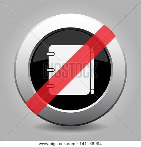 gray chrome button no notepad with pencil - banned icon