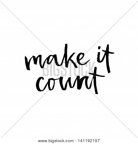 Hand Drawn Vector Lettering. Make It Count.