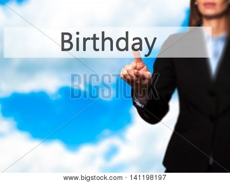 Birthday -  Young Girl Working With Virtual Screen An Touching Button.